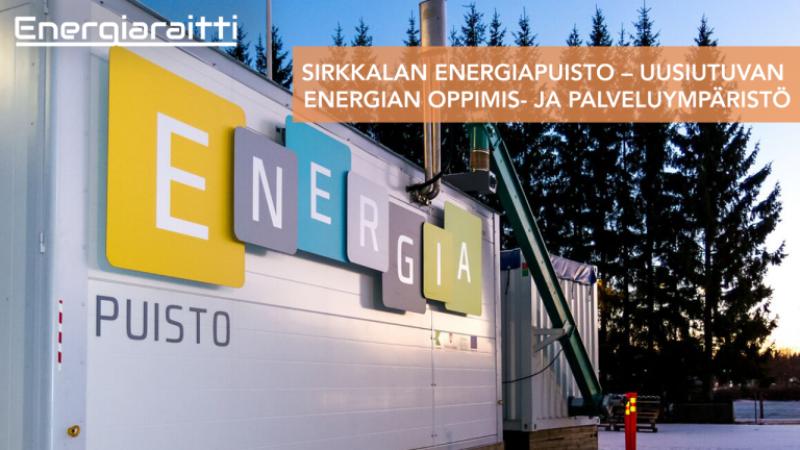 Sirkkalan Energiapuisto – uusiutuvan energian oppimis- ja palveluympäristö