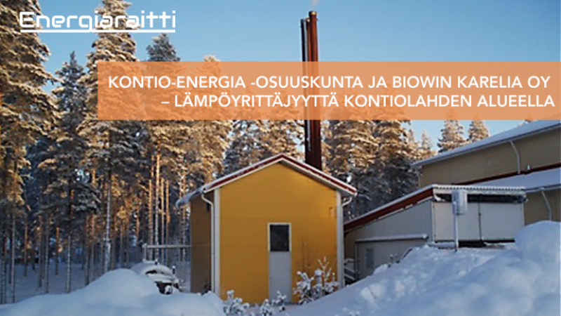 Kontio-Energia -osuuskunta ja Biowin Karelia Oy – Lämpöyrittäjyyttä Kontiolahdella